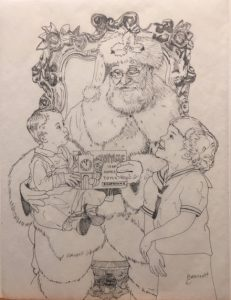 The initial sketch of Linda Barnicott's newest Santa painting featuring Santa sitting with a baby and a little girl looking up at him adoringly. The baby is Linda's husband, Tom Barnicott, and the little girl is Linda Barnicott as a child.